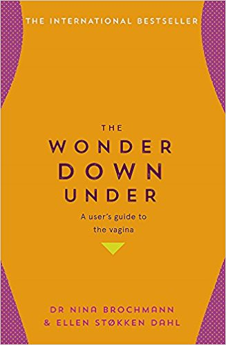 Wonder Down Under: The vagina myths exposed - Ellen Stokken Dahl & Nina Brochmann ( live interview)