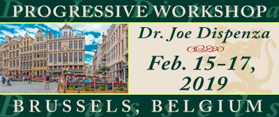 DON'T MISS IT!!!! DR JOE DISPENZA - PROGRESSIVE WORKSHOP IN BRUSSELS