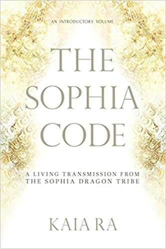 The Sophia Code : Divine Feminine mouvement & the activations of the ascended masters - Kaia Ra