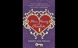 Men, Money & Chocolate: an interview with it's author Menna Van Praag