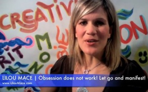 Obsession does not work! Let go and manifest fast! Lilou Macé