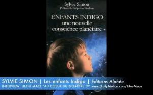 (FR) Enfants Indigo: une nouvelle conscience planétaire | Sylvie Simon