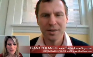 Let your soulmate find You! | Frank Polancic