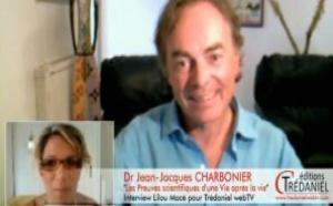 (FR) Existe-t-il une vie après la mort? Les preuves scientifiques d'une Vie après la Vie -  Jean-Jacques Charbonier (partie 1/2)