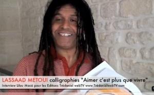 (FR) Lassaad Metoui, calligraphies de 'Aimer c'est plus que vivre'