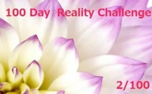 100 Day Reality Challenge(100日間の現実へのチャレンジ)・・・・2/100 スタートしてみました。