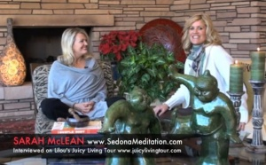 Meditating for a Juicy Life - Sarah McLean, Sedona AZ